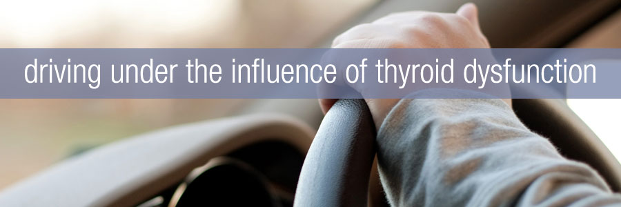Hypothyroidism Affects Driving