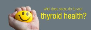 How Stress Effects Your Thyroid