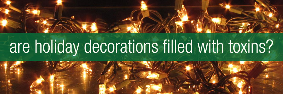 Holiday Decorations and Endocrine Disruptors