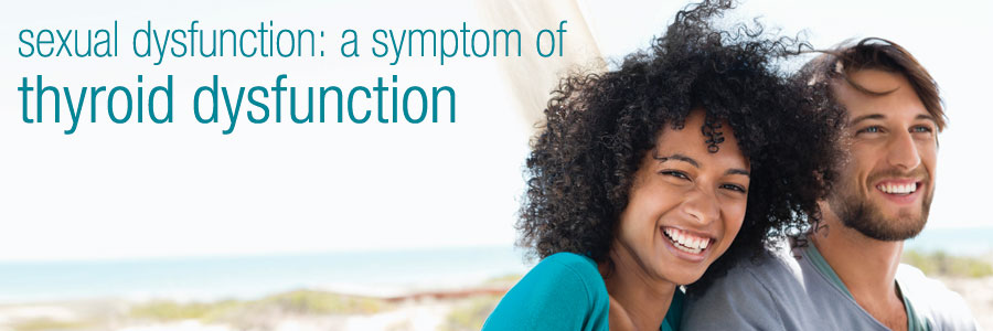 Sexual Dysfunction or Thyroid Dysfunction