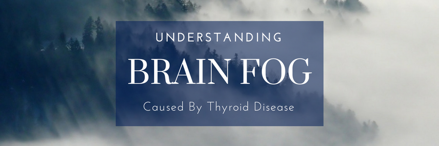 Thyroid Disease and Brain Fog