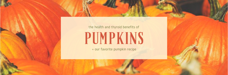 Health Benefits and Thyroid Benefits of Pumpkins