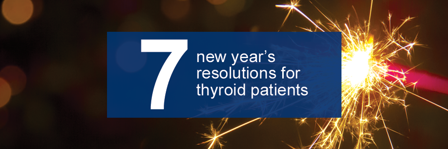 New Year's Resolutions for Thyroid Patients