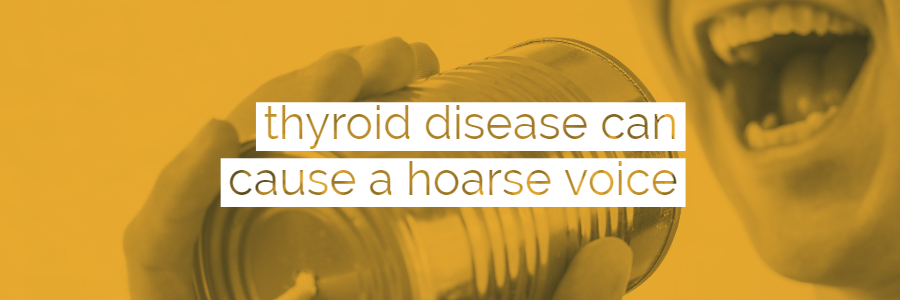 Can Thyroid Disease Cause a Hoarse Voice?