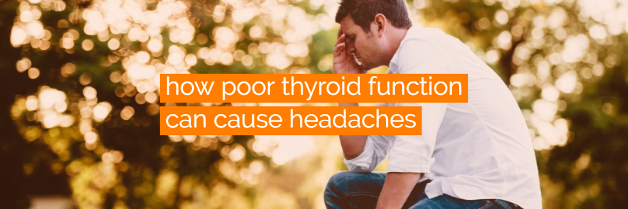 Is There a Connection Between Headaches and Thyroid Dysfunction?