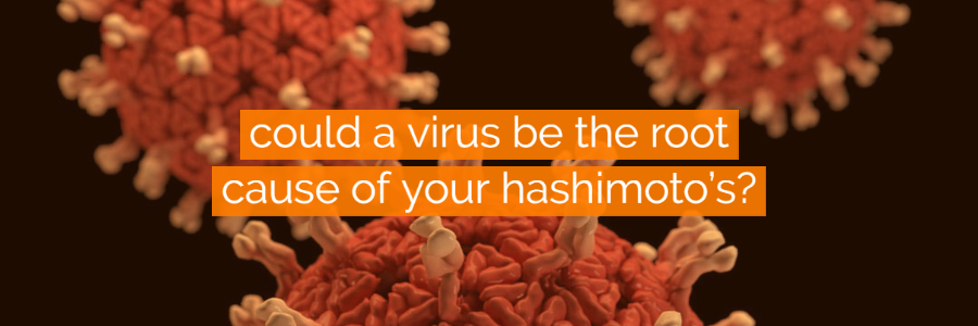 Viruses that May Trigger Hashimoto's