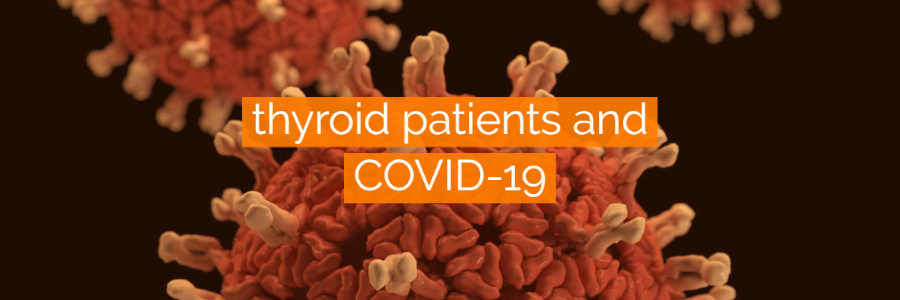 What Thyroid Patients Need to Know About COVID-19